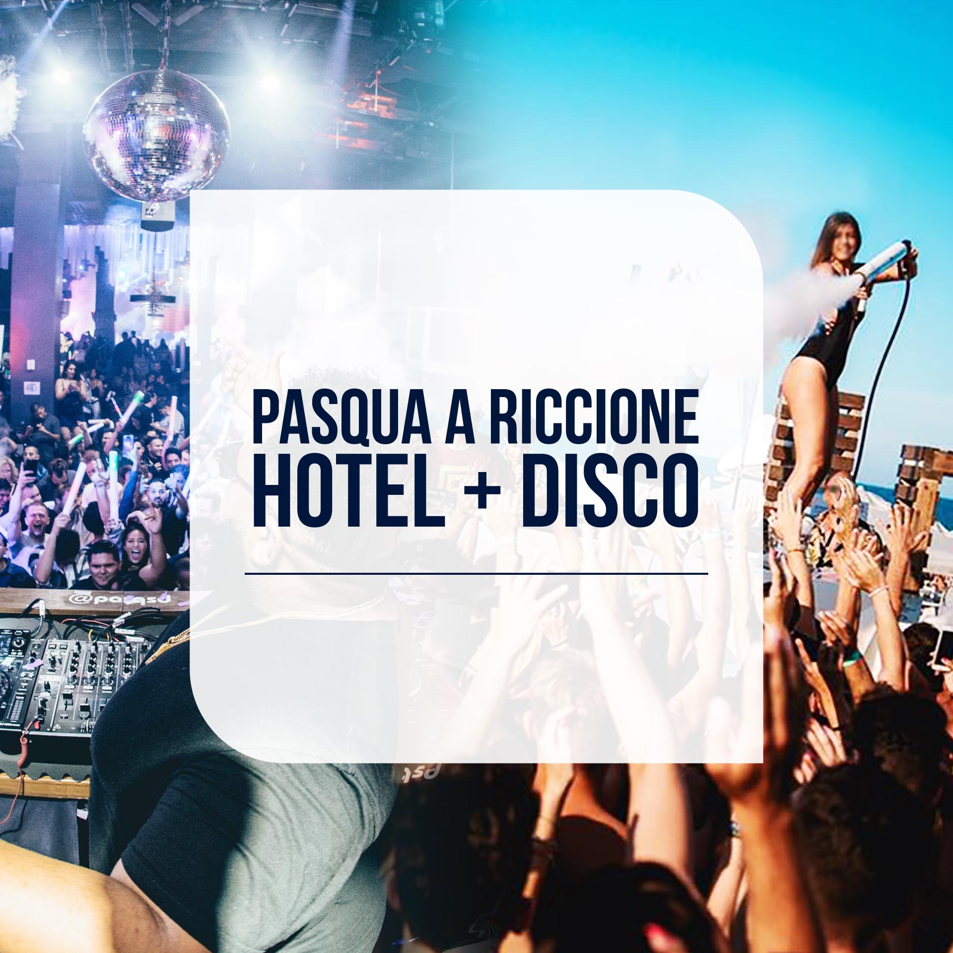 Pasqua a Riccione rimini hotel + discoteche